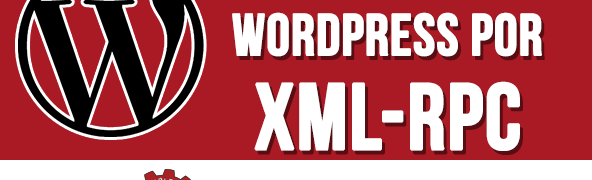 Ataques a Wordpress a través de XML-RPC y cómo protegerse